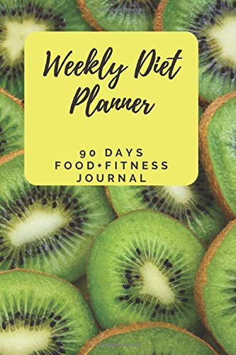 Weekly Diet Planner : 90 Days Food + Fitness Journal: A 90 Day Food + Fitness Journal Diary Tracker For Workouts, Weight Loss, Meal Prep & Exercise To Carve The Best Version Of Yourself! 1