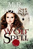 Wolf Spell (Wolf Trilogy Book 1)