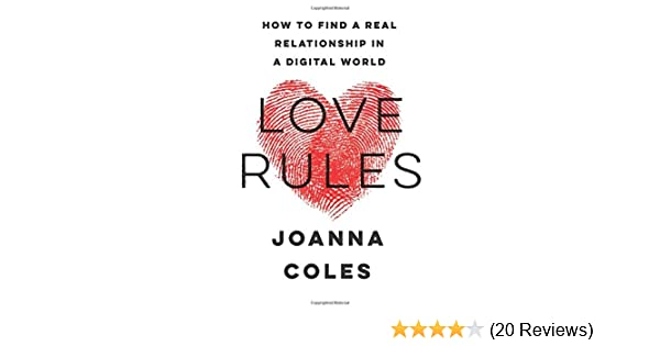 Love Rules How To Find A Real Relationship In A Digital