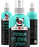 NEW Premium Pet Dental Spray (8oz): Best Way To Eliminate Bad Dog Breath & Bad Cat Breath! Naturally Fights Plaque, Tartar & Gum Disease Without Brushing! Spray In Mouth or Add to Water! 1 btl