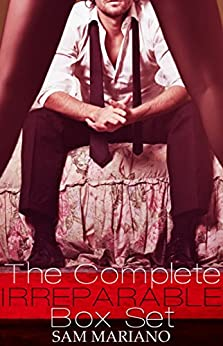 The Complete Irreparable Boxed Set by Sam Mariano