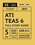 ATI TEAS 6 Full Study Guide: TEAS 6 Study Manual, 5 Full Length Practice Tests, 850 Realistic Questions, Online Flashcards Second Edition