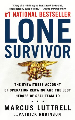 Amazon.com: Lone Survivor: The Eyewitness Account of Operation Redwing and the Lost Heroes of SEAL Team 10: 9780316044691: Luttrell, Marcus, Robinson, Patrick: Books