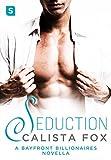 Seduction: A Billionaire Menage Romance (Bayfront Billionaires)