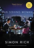 Man Seeking Woman (originally published as The Last Girlfriend on Earth): And Other Love Stories