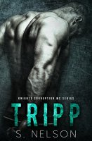 Tripp (Knights Corruption MC Series Book 4) by [Nelson, S.]