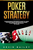 Poker Strategy: Comprehensive Beginner's Guide to Learn the Most Simple and Effective Poker Strategies in the World of Poker