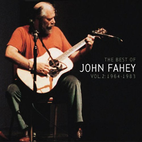 The Best of, Vol. 2: 1964 - 1983 by John Fahey (2004-02-03) - Amazon.com Music