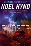 GHOSTS: 2014 edition (THE GHOST STORIES OF NOEL HYND Book 1)