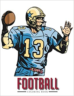 Football Coloring Book For Kids Coloring Pages 9781945287343 Amazon Com Books