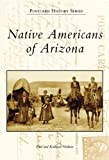 Native Americans of Arizona (AZ) (Postcard History Series)