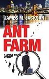 Ant Farm (Seamus McCree Book 1)