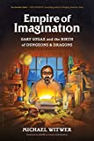 Empire of Imagination: Gary Gygax and the Birth of Dungeons & Dragons