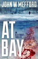 AT Bay (An Alex Troutt Thriller, Book 1) (Redemption Thriller Series) by [Mefford, John W.]