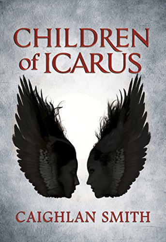 Children of Icarus by [Smith, Caighlan]