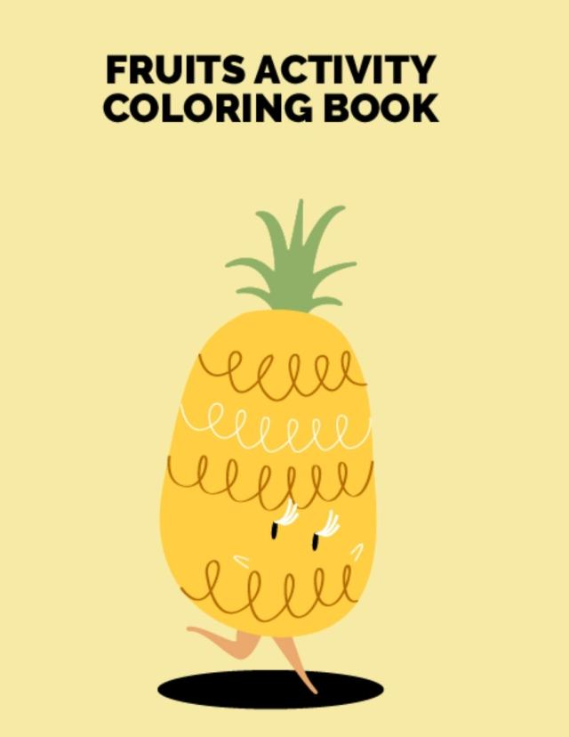 Fruits Activity Coloring Book: Easy Design Pictures Printable