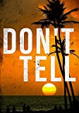 Don't Tell: A Riveting Mystery