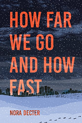 How Far We Go and How Fast by [Decter, Nora]