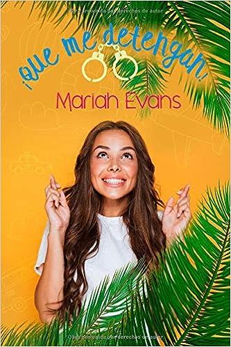 Leer Gratis ¡Que me detengan! de Mariah Evans