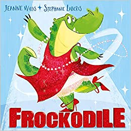"""Image result for Frockodile / by Jeanne Willis ; illustrated by Stephanie Laberis."""""""