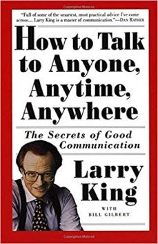 How to Talk to Anyone, Anytime, Anywhere: The Secrets of Good  Communication: Larry King, Bill Gilbert: LanreNews | Lanre News