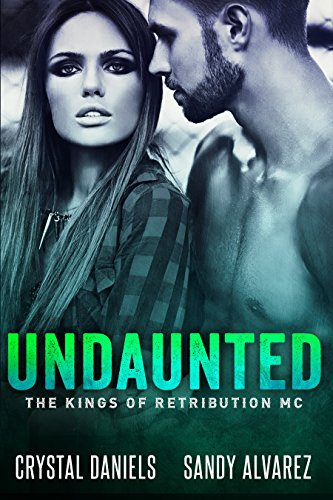 Undaunted by Crystal Daniels and Sandy Alvarez