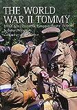 The World War II Tommy: British Army Uniforms, European Theatre 1939-45