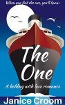 The One: A clean wholesome romance (A Holiday With Love Romance) by [Croom, Janice]