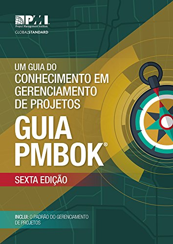 A Guide to the Project Management Body of Knowledge (PMBOK® Guide)-Sixth Edition (BRAZILIAN PORTUGUESE)