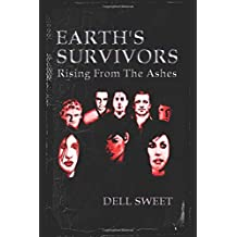 Earth's Survivors Rising From The Ashes
