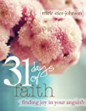 31 Days of Faith {finding joy in your anguish}