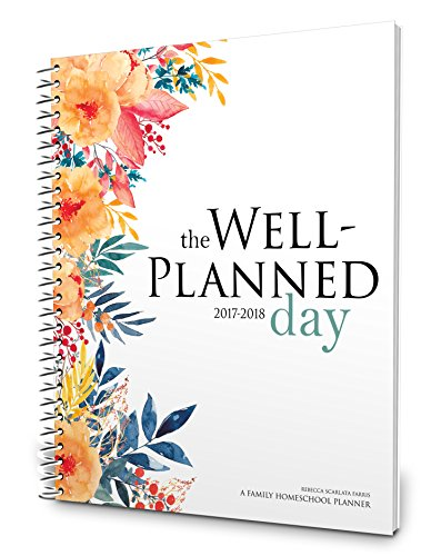 Well Planned Day, Family Homeschool Planner, July 2017 - June 2018