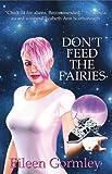 Don't Feed the Fairies (The Cytolene Chronicles Book 1)