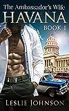 Havana: The Ambassador's Wife - Book 1
