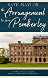 The Arrangement to Save Pemberley: A Darcy and Elizabeth Pride and Prejudice Variation