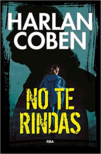 NO TE RINDAS de Harlan Coben