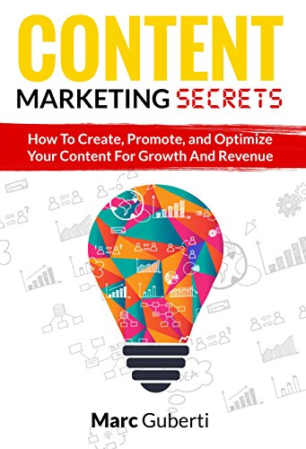 Image result for Content Marketing Secrets: How To Create, Promote, And Optimize Your Content For Growth And Revenue