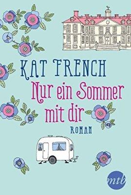 Kat French: Nur ein Sommer mit dir