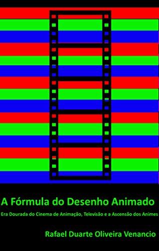 A Fórmula do Desenho Animado: Era Dourada do Cinema de Animação, Televisão e a Ascensã