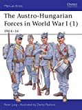 The Austro-Hungarian Forces in World War I (1): 1914-16 (Men-at-Arms)