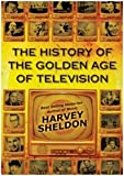 The History of The Golden Age Of Television