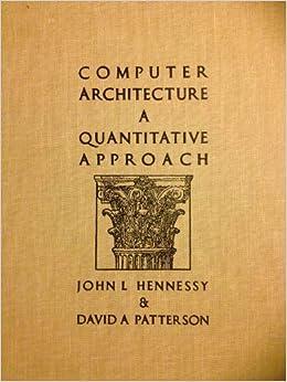 Computer Architecture A Quantitative Approach Patterson David A Hennessy John L 9781558600690 Amazon Com Books