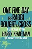 One Fine Day the Rabbi Bought a Cross (The Rabbi Small Mysteries Book 10)