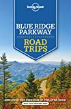 Lonely Planet Blue Ridge Parkway Road Trips (Travel Guide)
