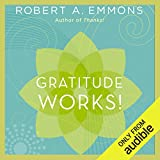Gratitude Works!: A 21-Day Program for Creating Emotional Prosperity