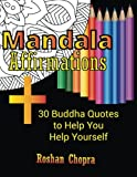 Mandala Adult Coloring Books To Relieve Stress & Relax with 30 Buddha Quotes to Help You Help Yourself: Buddha Affirmations Coloring Books for Adults ... Mandala Coloring Books for Adults) (Volume 1)