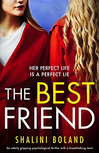 The Best Friend: An utterly gripping psychological thriller with a breathtaking twist by [Boland, Shalini]