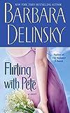 Flirting with Pete: A Novel