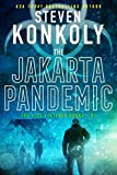 THE JAKARTA PANDEMIC: A Modern Thriller (Alex Fletcher Book 1)