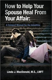 after affairs how to help your spouse heal from your affair